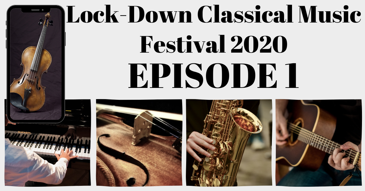 LockDown Classical Music Festival Episode 1 Thumbnail Image